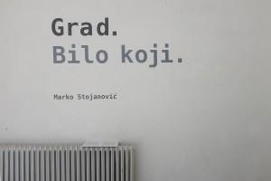 Grad. Bilo koji, Marko Stojanović (5)